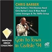 Chris Barber - Goin' to Town in Carlisle '94 (2013)  2CD  NEW/SEALED  SPEEDYPOST