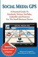 Social Media GPS : A Practical Guide to Facebook, Twitter, YouTube, and...