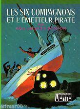 Les Six Compagnons et l'émetteur pirate // P-J. BONZON // Bibliothèque Verte