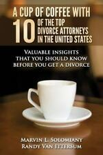 A Cup of Coffee with 10 of the Top Divorce Attorneys in the United States :...