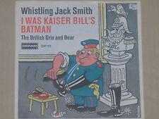 "WHISTLING JACK SMITH -I Was Kaiser Bill's Batman- 7"" 45"