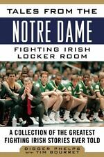 Tales from the Team: Tales from the Notre Dame Fighing Irish Locker Room : A...
