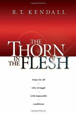 The Thorn In the Flesh: Hope for All Who Struggle With Impossible Conditions by