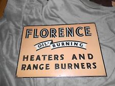 Vintage Tin Embossed FLORENCE OIL BURNING HEATERS AND RANGE BURNERS Adv Sign