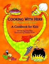 Cooking with Herb, the Vegetarian Dragon : A Cookbook for Kids by Jules Bass...
