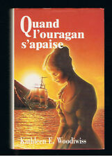 QUAND L'OURAGAN S'APAISE KATHLEEN E.WOODIWISS  1991