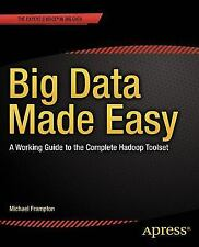 Big Data Made Easy: A Working Guide to the Complete Hadoop Toolset (Paperback or