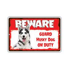 Beware Guard Husky Dog On Duty Novelty Aluminum Metal 8x12 Sign
