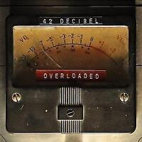 42 Decibel - Overloaded (2017) CD - original verpackt - Neuware -