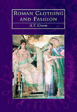 ROMAN CLOTHING AND FASHION., Croom, A. T., Used; Very Good Book