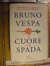LIBRO - IL CUORE E LA SPADA - B. VESPA - 1° ED. MONDADORI 2010 - NUOVO