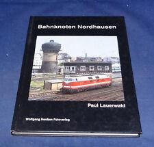 Paul Lauerwald - Bahnknoten Nordhausen signiert
