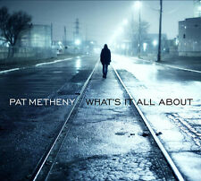 Pat Metheny - What's It All About [New CD]