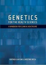 Genetics for the Health Sciences: A Handbook for Clinical Healthcare (Scion Han