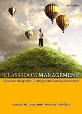 Classroom Management: Creating Positive Learning Environments. Third Edition