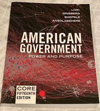 American Government Power and Purpose ISBN: 978-0-393-67500-9 Lowi, Ginsberg, ..