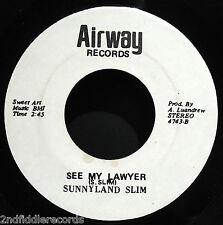 SUNNYLAND SLIM-See My Lawyer-Rare Chicago Blues/R&B 45-AIRWAY #4743