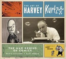 The Art of Harvey Kurtzman : The Mad Genius of Comics by Paul Buhle and Denis K…