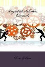 Project Stakeholder Essntials by Gibson, Oliver -Paperback