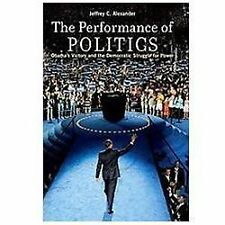 Performance of Politics: Obama's Victory & the Democratic Struggle for Power by