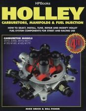 Holley - Carburetors, Manifolds and Fuel Injection : How to Select, Install, Tun