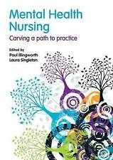 Mental Health Nursing: carving a path to practice, Illingworth, Paul, Used; Good