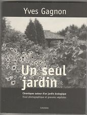Un seul jardin Yves Gagnon