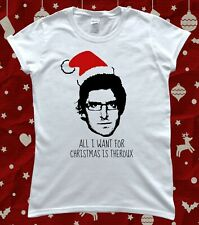 Louis Theroux All I Want For Christmas is Theroux Ladies T-Shirt