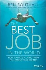 The Best Job in the World: How to Make a Living From Following Your Dreams, Sout