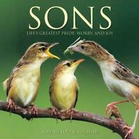 Sons: Life's Greatest Pride, Worry, and Joy (gift book) Bonnie Louise Kuchler H