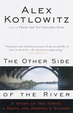 The Other Side of the River: A Story of Two Towns, a Death, and America's Dilem