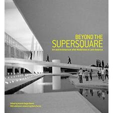 Beyond the Supersquare: Art & Architecture in Latin Ame - Paperback NEW Antonio