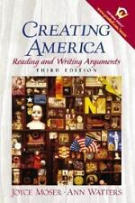 Creating America: Reading and Writing Arguments 3rd Edition