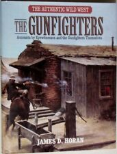 The Gunfighters: The Authentic Wild West,James D. Horan