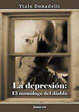 NEW La depresión: El monólogo del diablo (Spanish Edition) by Ytalo Donadelli