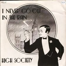 """HIGH SOCIETY i never go out in the raini could never ERS 002 eagle 7"""" PS VG/EX"""