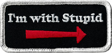 20296 I'm With Stupid Name Tag Arrow Funny Joke Silly Embroidered Iron On Patch