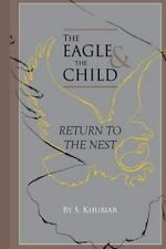 The Eagle and the Child: The Eagle and the Child : Return to the Nest by S....