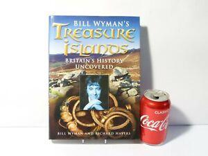 2005 Bill Wyman's Treasure Islands Britains Uncovered History Book h/b DETECTING