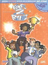 """bd foot 2 rue T14 + poster officiel de la world cup """"allez les bleu!"""" EO"""