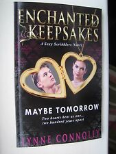Maybe Tomorrow: Enchanted Keepsakes by Lynne Connolly 9781540487650 Free Post