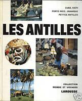 LES ANTILLES  COLLECTION MONDE ET VOYAGES LAROUSSE 1971