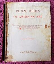ANTIQUE 1890 EDITION - RECENT IDEALS OF AMERICAN ART - ILLUSTRATED - SHELDON