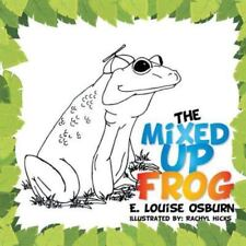 The Mixed up Frog by E. Louise Osburn (2015, Paperback)