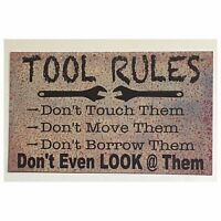 Tool Rules Man Shed Sign Wall Plaque or Hanging Garage Work Shop Metal Room