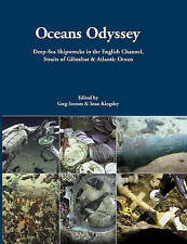 Oceans Odyssey: Deep-Sea Shipwrecks in the English Channel, the Straits of