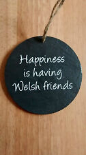 Welsh Slate 10cm Hanging Plaque 'Happiness is..Welsh Friends' Ideal Xmas Cymraeg