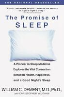 The Promise of Sleep : A Pioneer in Sleep Medicine Explores the Vital...