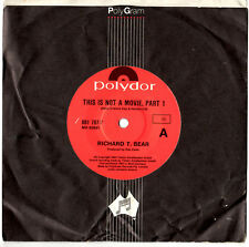 "RICHARD T. BEAR - THIS IS NOT A MOVIE, PART 1 AND 2 - 7"" 45 VINYL RECORD 1984"