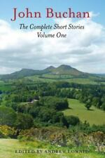 The Complete Short Stories - Volume One by John Buchan and Andrew Lownie...
